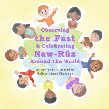 2017_Melissa Lopez Charepoo_ Observing The Fast and Celebrating NawRuz Around the World COVER.png